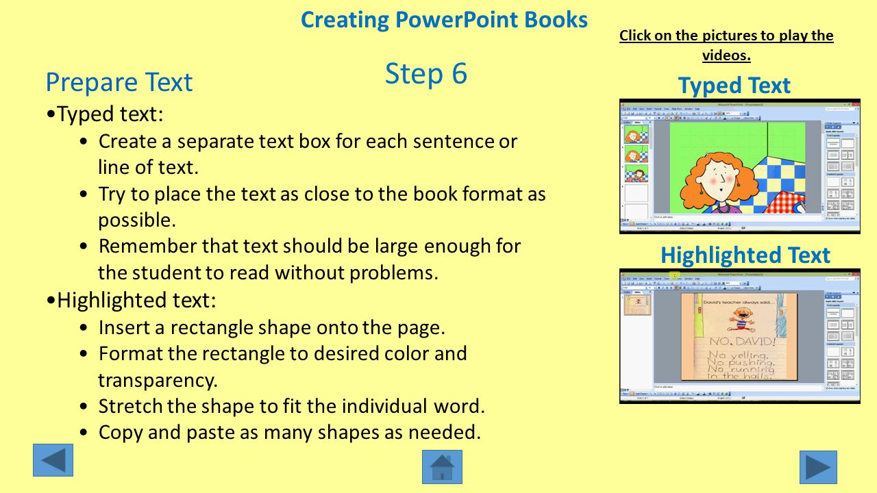 Creating PowerPoint Books Click on the pictures to play the videos.