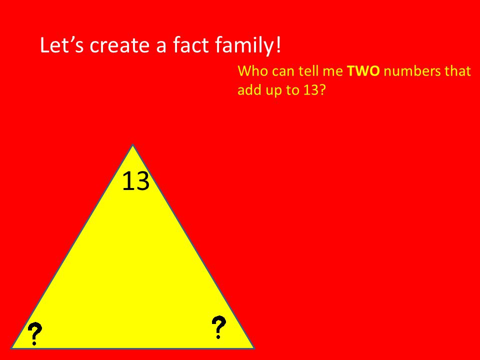 13 Let's create a fact family!