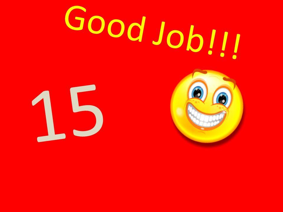 Good Job!!! 15