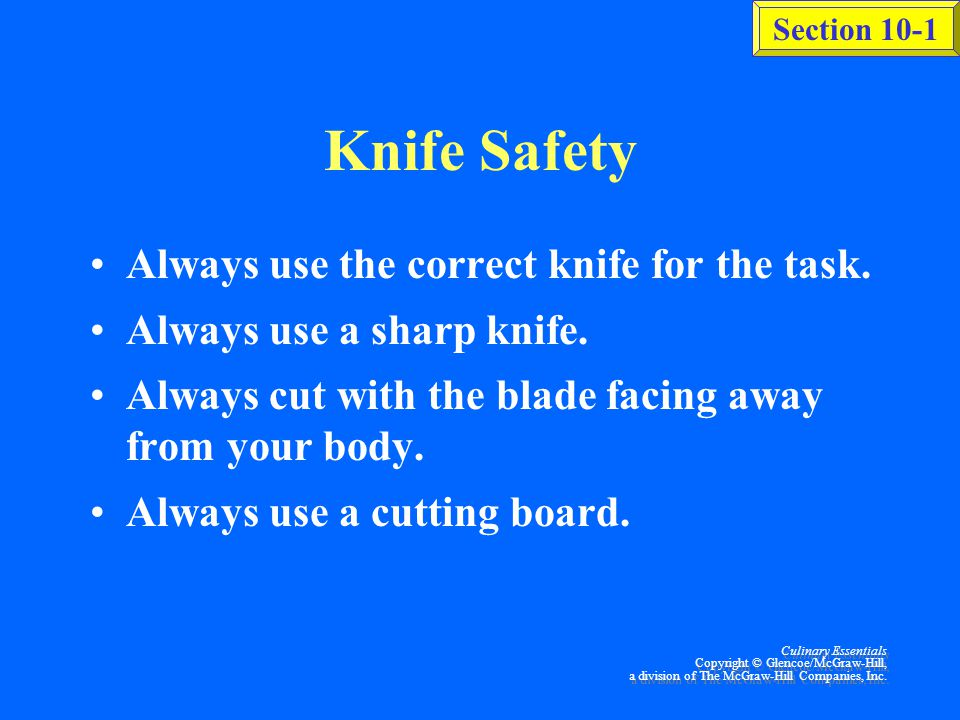 Knife Safety Always use the correct knife for the task.