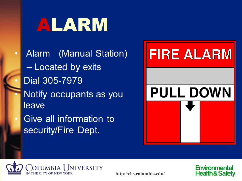 ALARM Alarm (Manual Station) Located by exits Dial 305-7979