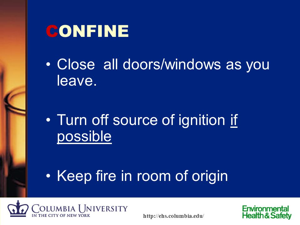 CONFINE Close all doors/windows as you leave.