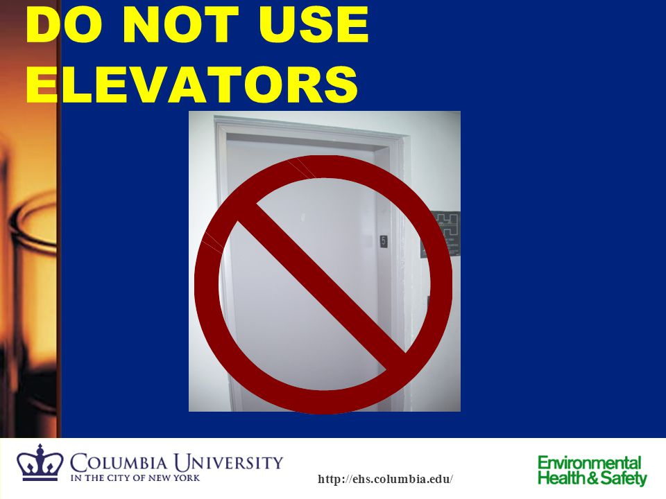 DO NOT USE ELEVATORS
