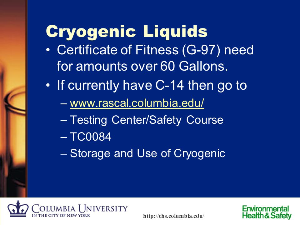 Cryogenic Liquids Certificate of Fitness (G-97) need for amounts over 60 Gallons. If currently have C-14 then go to.