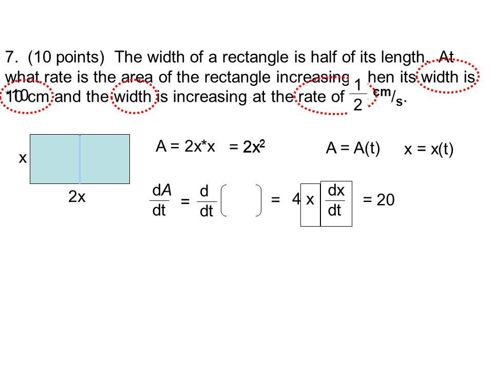 7. (10 points) The width of a rectangle is half of its length