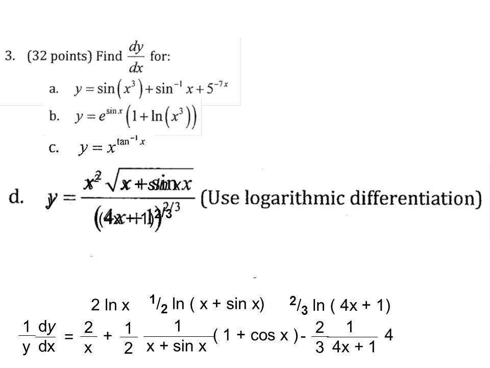 1/2 ln ( x + sin x) 2/3 ln ( 4x + 1) x2 x + sin x y (4x + 1)2/3 d dx d