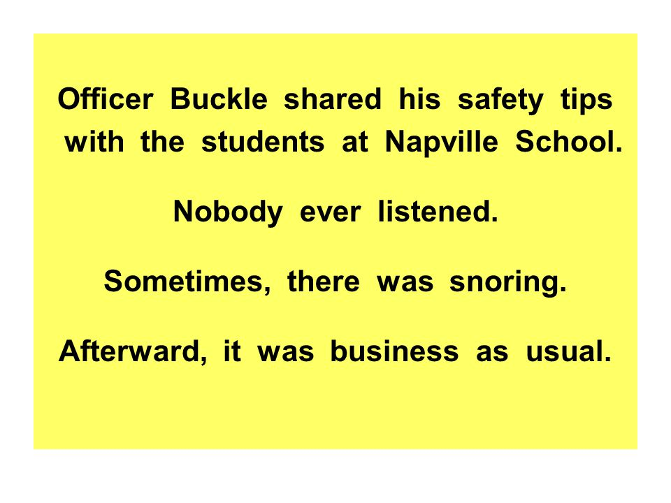 Officer Buckle shared his safety tips