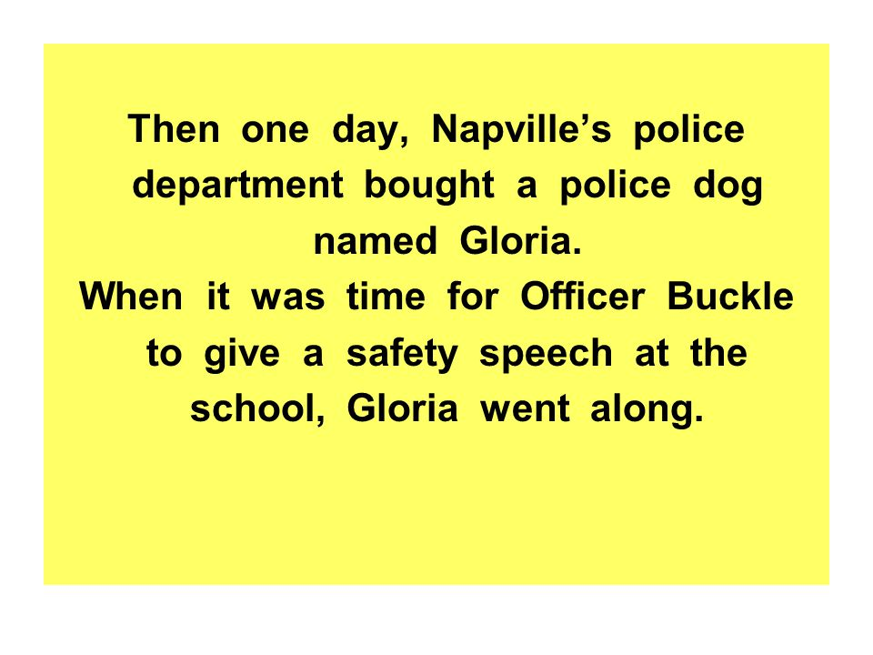 Then one day, Napville's police department bought a police dog