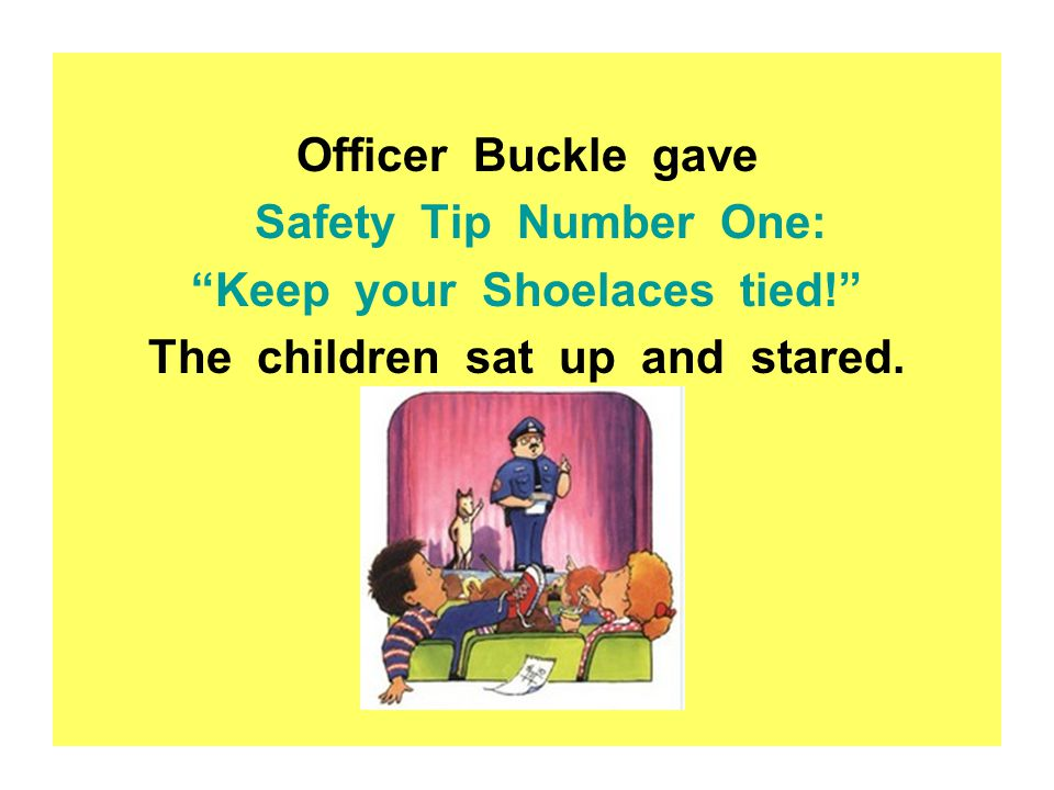 Keep your Shoelaces tied! The children sat up and stared.