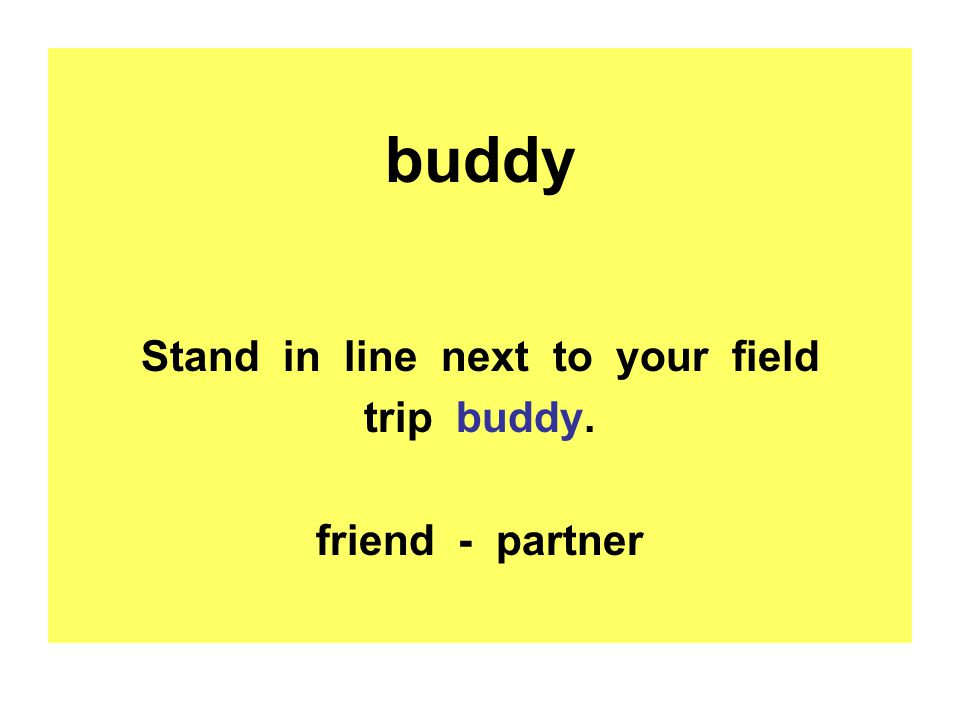 Stand in line next to your field