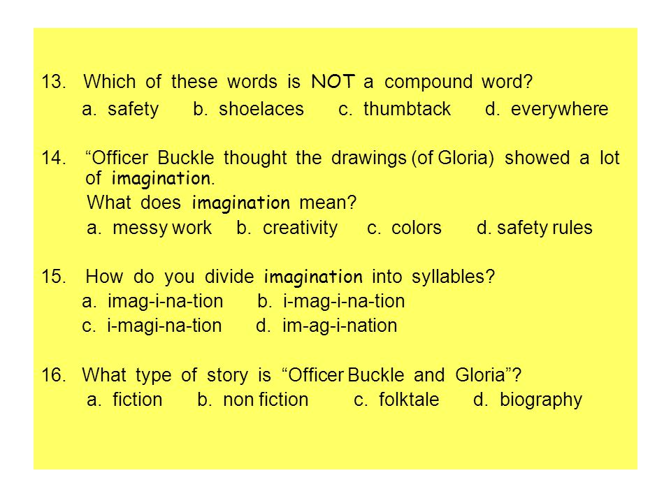 13. Which of these words is NOT a compound word