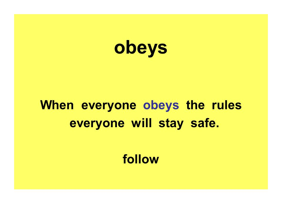 When everyone obeys the rules everyone will stay safe.