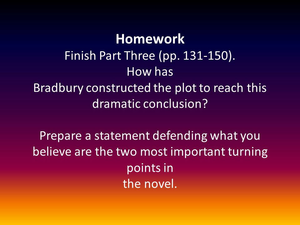 Homework Finish Part Three (pp. 131-150)