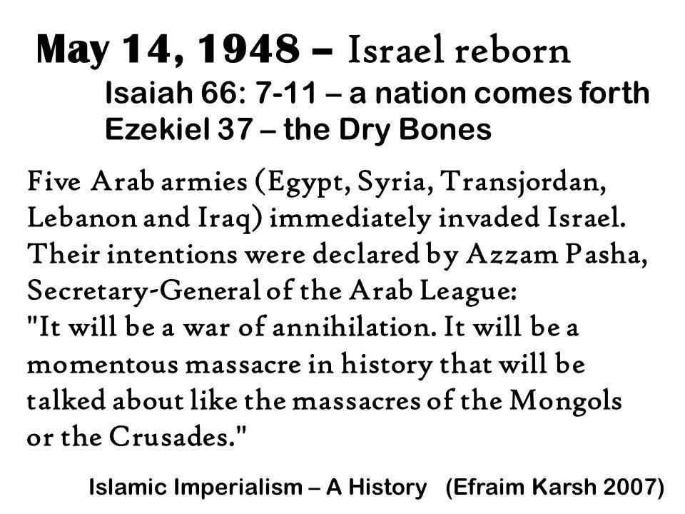 May 14, 1948 – Israel reborn Isaiah 66: 7-11 – a nation comes forth