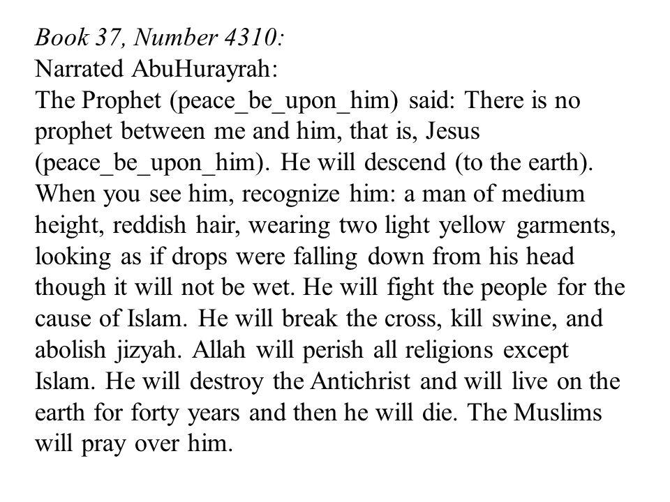 Book 37, Number 4310: Narrated AbuHurayrah: