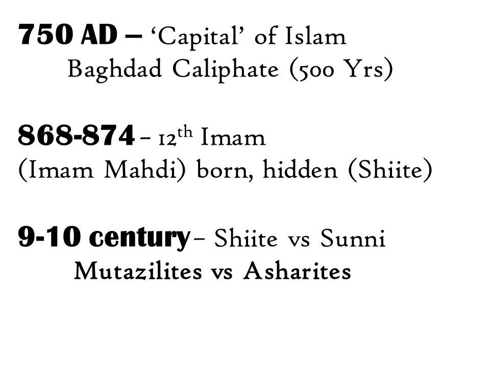 9-10 century – Shiite vs Sunni