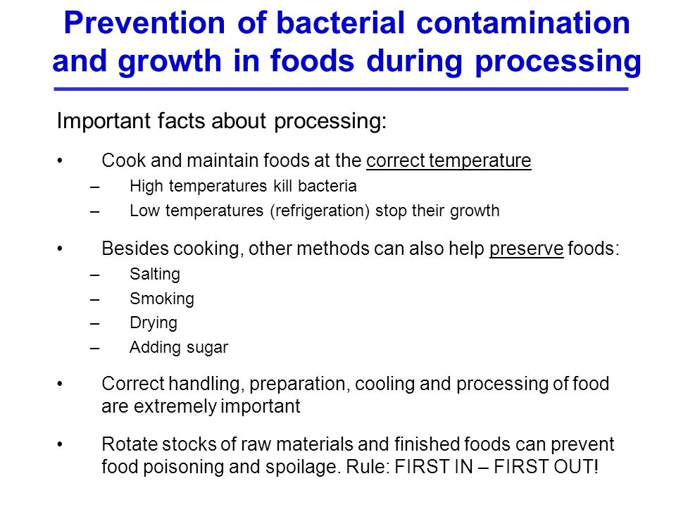 Prevention of bacterial contamination and growth in foods during processing