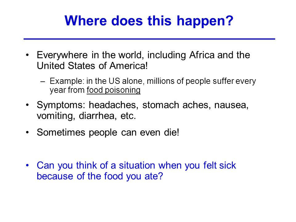 Where does this happen Everywhere in the world, including Africa and the United States of America!