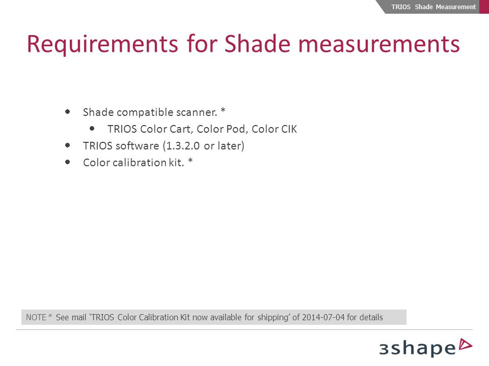 Requirements for Shade measurements