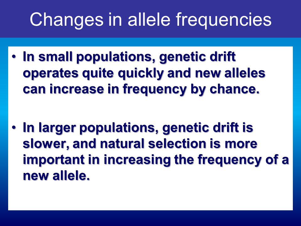Changes in allele frequencies