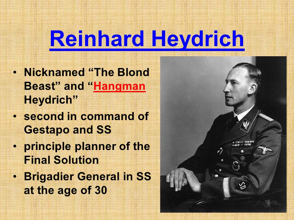 Reinhard Heydrich Nicknamed The Blond Beast and Hangman Heydrich