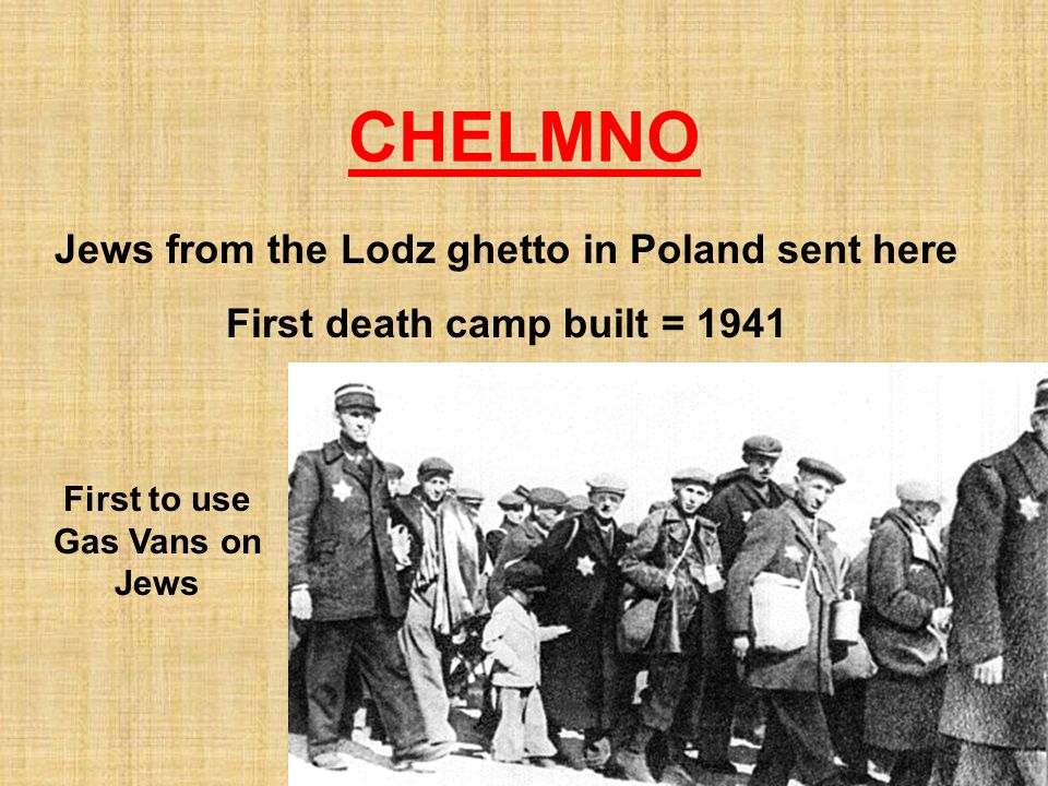 CHELMNO Jews from the Lodz ghetto in Poland sent here
