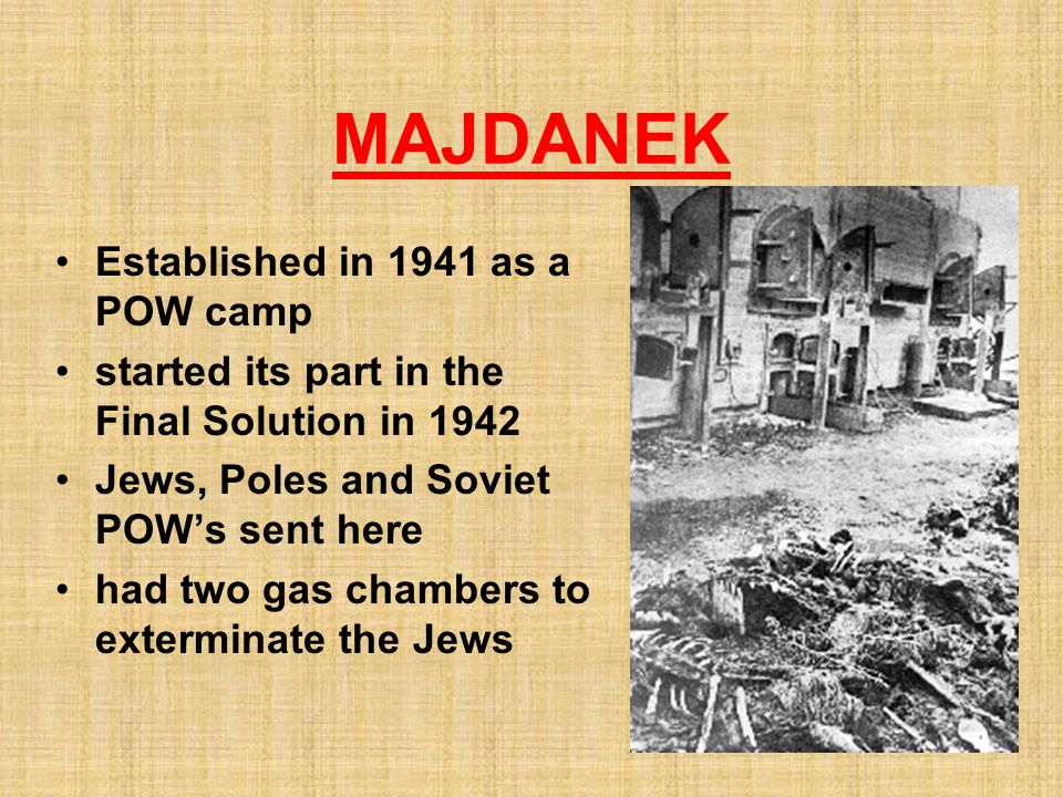 MAJDANEK Established in 1941 as a POW camp