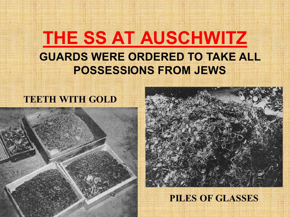 GUARDS WERE ORDERED TO TAKE ALL POSSESSIONS FROM JEWS