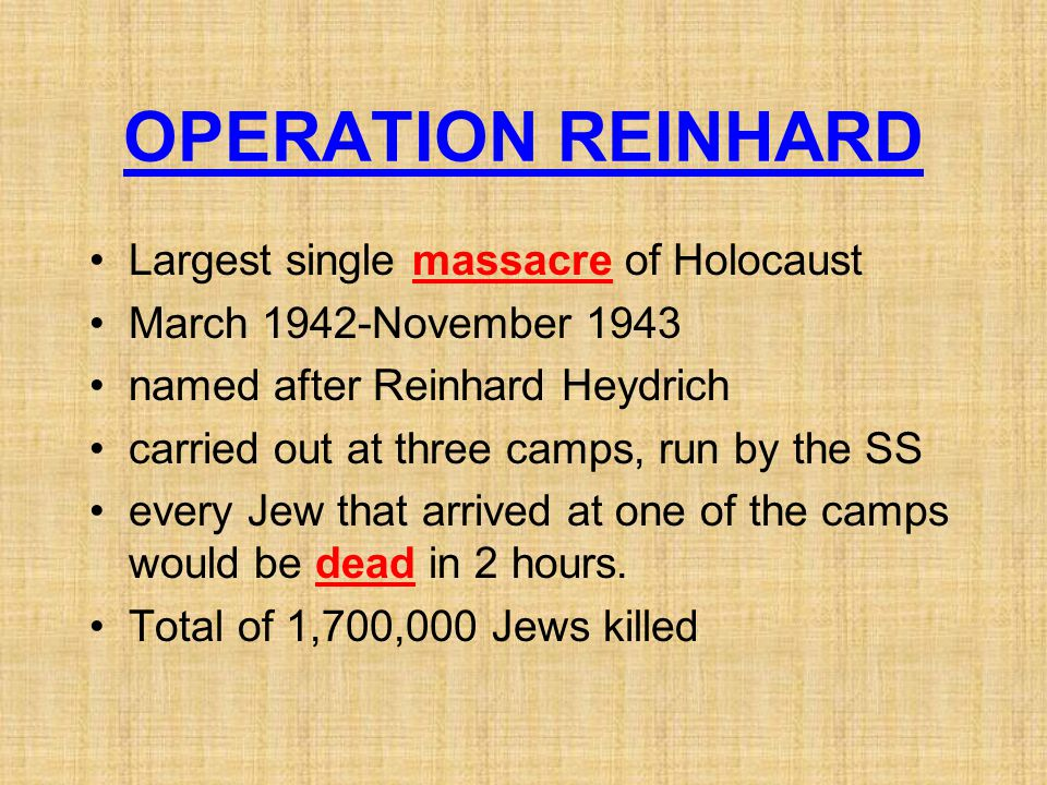 OPERATION REINHARD Largest single massacre of Holocaust