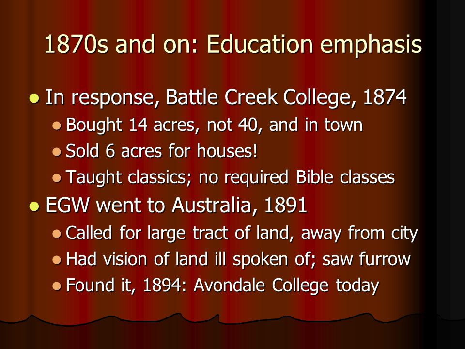 1870s and on: Education emphasis
