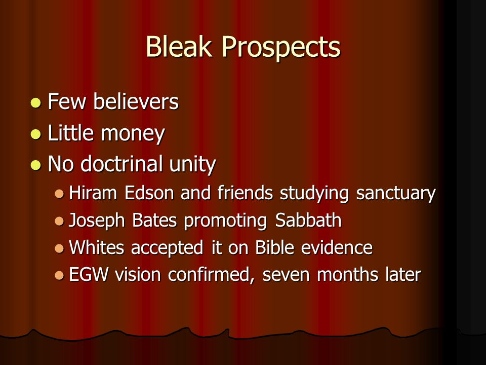 Bleak Prospects Few believers Little money No doctrinal unity
