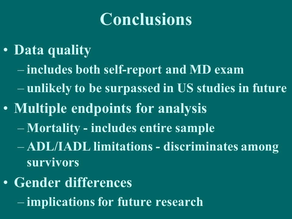 Conclusions Data quality Multiple endpoints for analysis