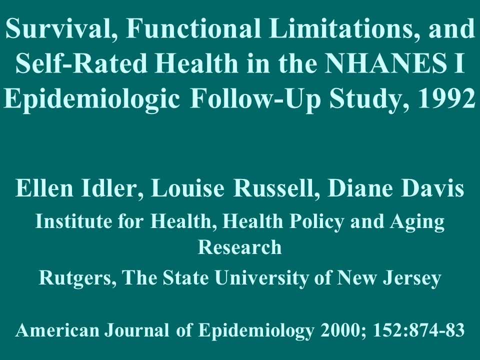 Survival, Functional Limitations, and Self-Rated Health in the NHANES I Epidemiologic Follow-Up Study, 1992