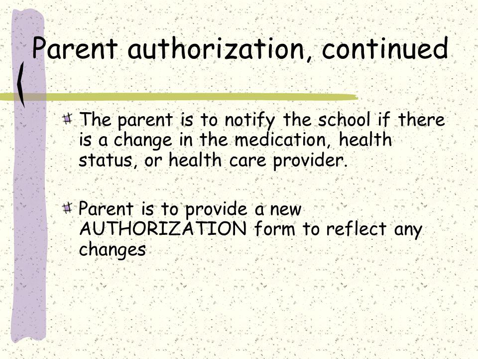 Parent authorization, continued
