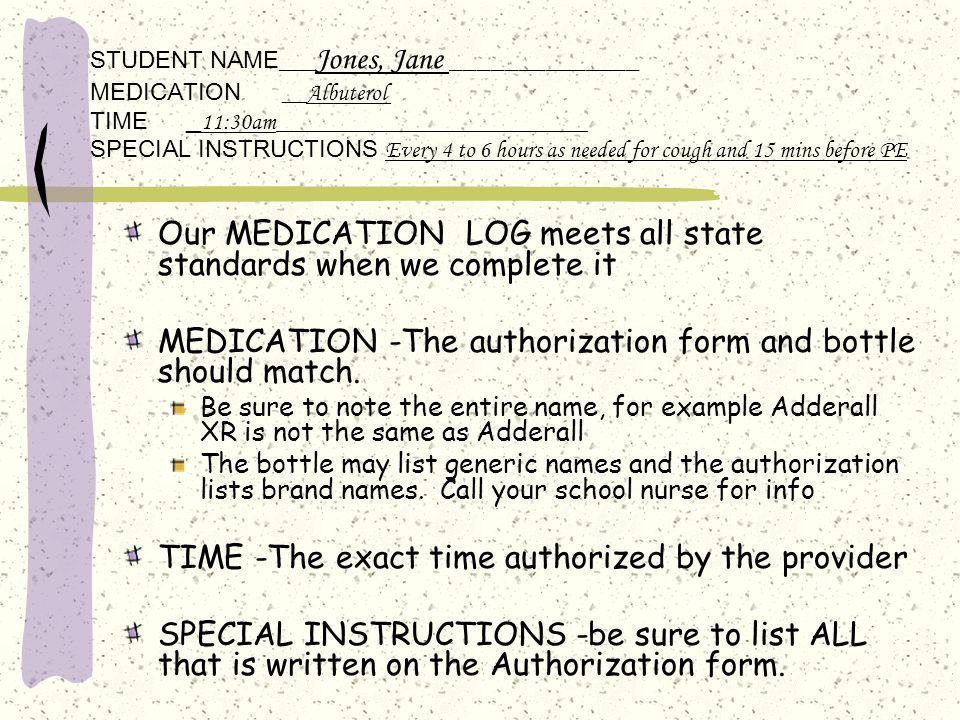 Our MEDICATION LOG meets all state standards when we complete it