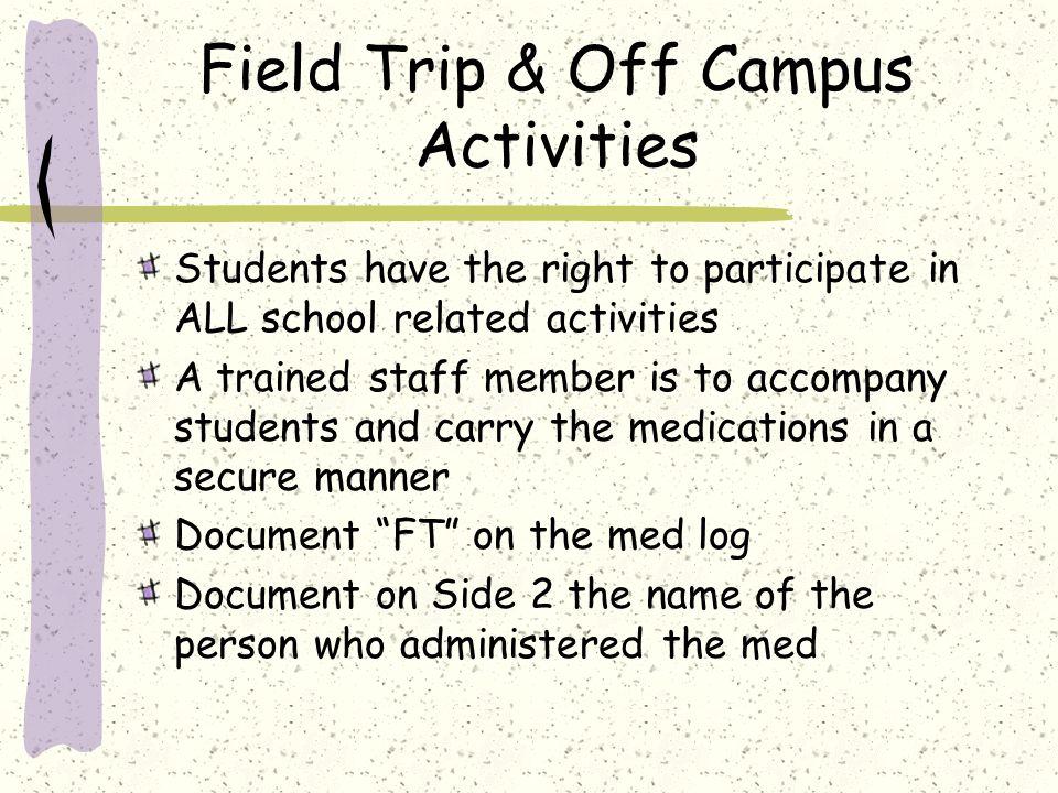 Field Trip & Off Campus Activities