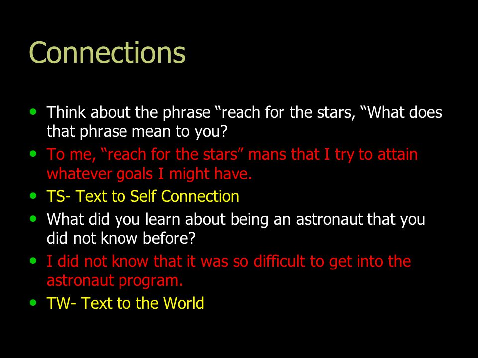 Connections Think about the phrase reach for the stars, What does that phrase mean to you
