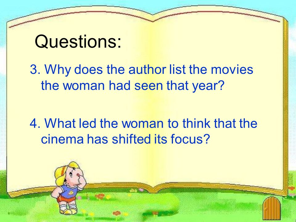 Questions: 3. Why does the author list the movies the woman had seen that year