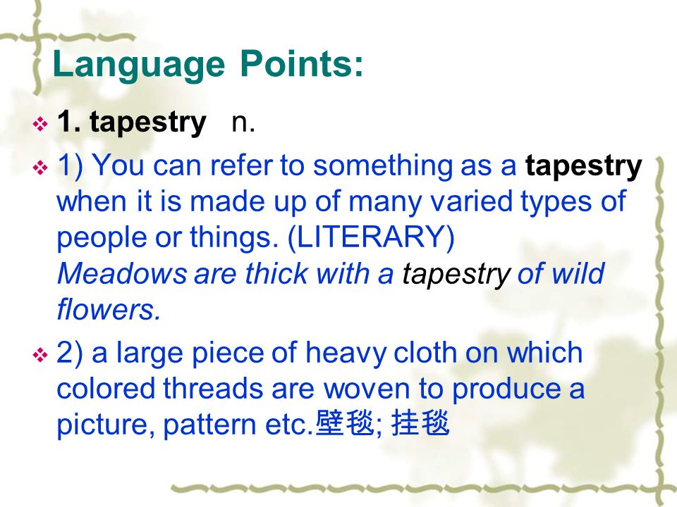 Language Points: 1. tapestry n.