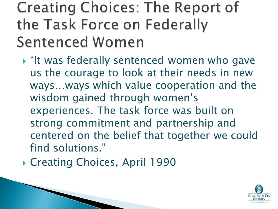 Creating Choices: The Report of the Task Force on Federally Sentenced Women