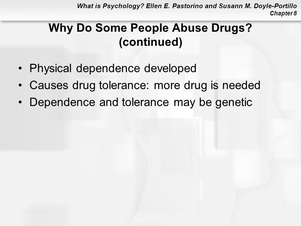 Why Do Some People Abuse Drugs (continued)