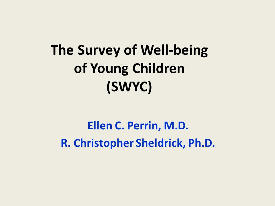 The Survey of Well-being of Young Children (SWYC)