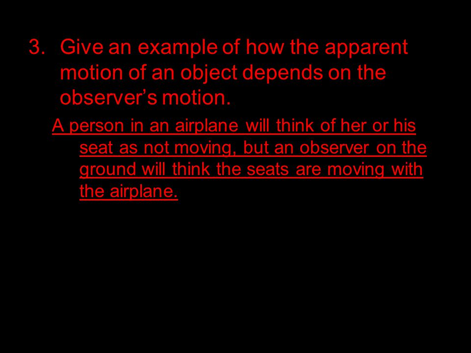 Give an example of how the apparent motion of an object depends on the observer's motion.