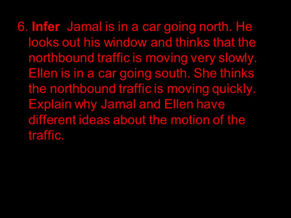 6. Infer Jamal is in a car going north