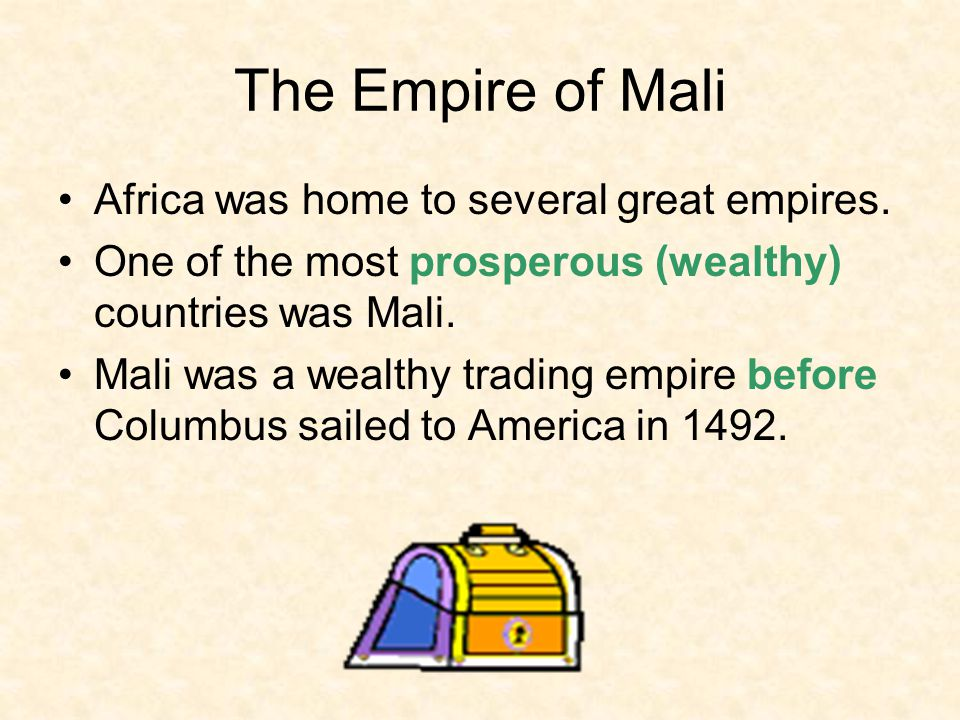 The Empire of Mali Africa was home to several great empires.