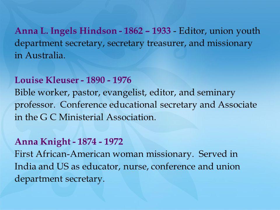 Anna L. Ingels Hindson - 1862 – 1933 - Editor, union youth