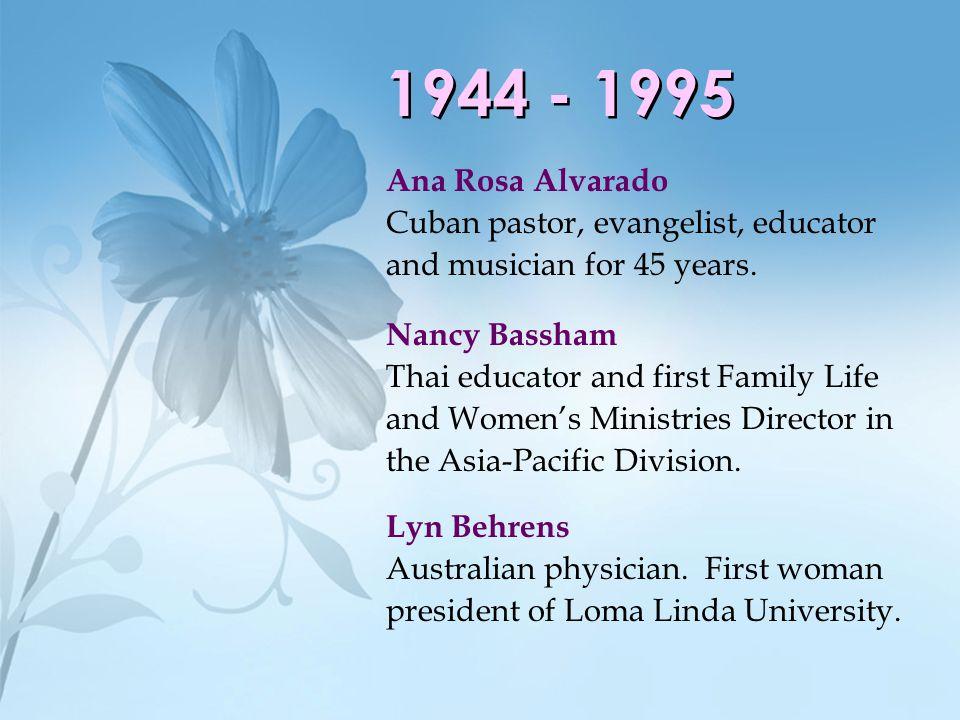 1944 - 1995 Ana Rosa Alvarado Cuban pastor, evangelist, educator