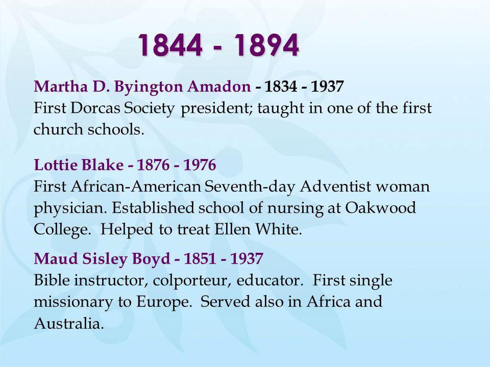 1844 - 1894 Martha D. Byington Amadon - 1834 - 1937