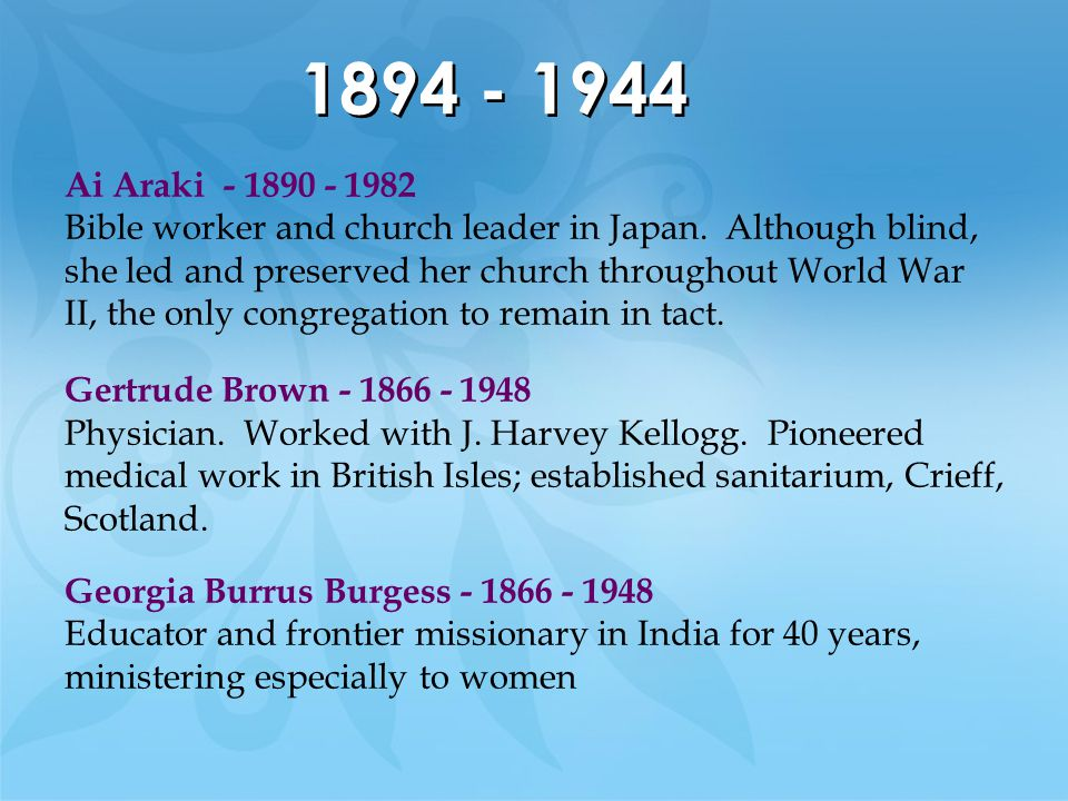 1894 - 1944 Ai Araki - 1890 - 1982. Bible worker and church leader in Japan. Although blind,
