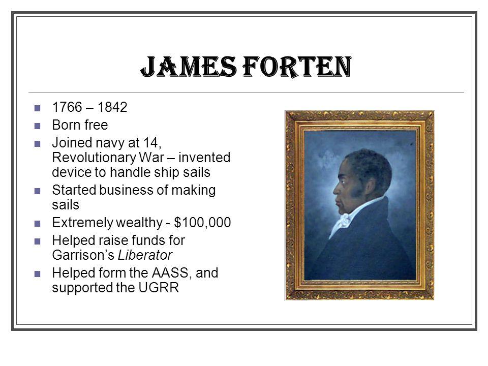 JAMES FORTEN 1766 – 1842 Born free